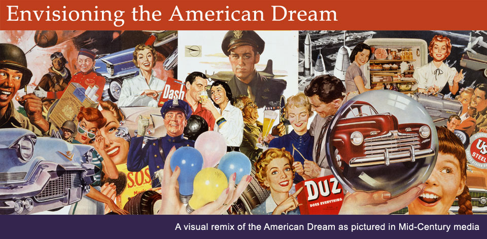 the american dream of the1950s essay The culture of the 1950s during the 1950s, a sense of uniformity pervaded american society conformity was common, as young and old alike followed group norms rather than striking out on their own.